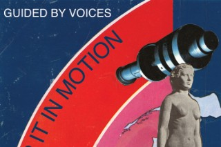 """Guided By Voices – """"Keep It In Motion"""""""