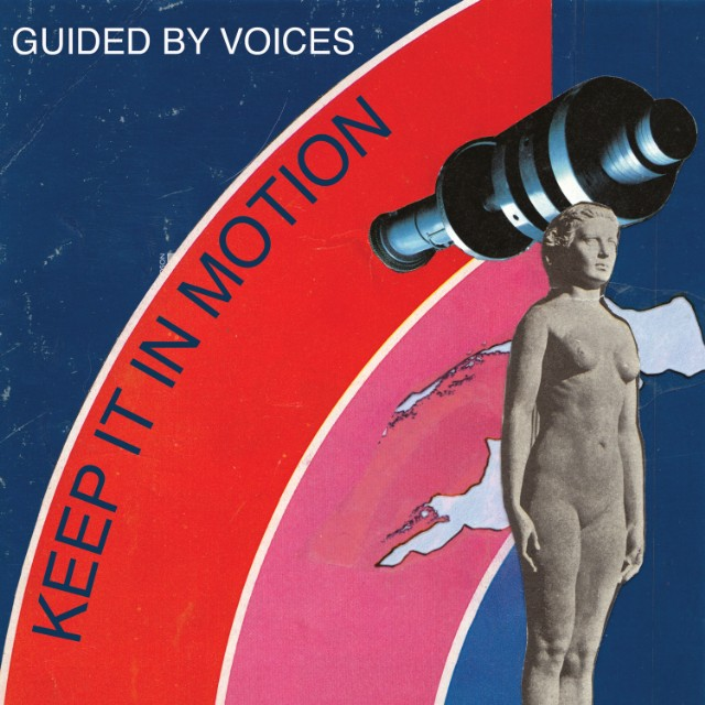 "Guided By Voices - ""Keep It In Motion"""