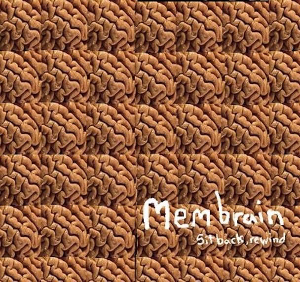 Membrain - Sit Back Rewind