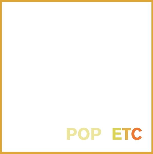 POP ETC>
