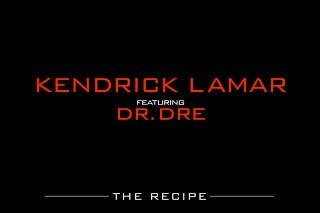 "Kendrick Lamar – ""The Recipe"" (Feat. Dr. Dre)"