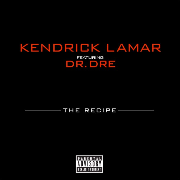 "Kendrick Lamar - ""The Recipe"" (Feat. Dr. Dre)"