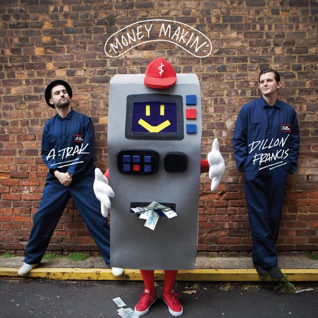 "A-Trak & Dillon Francis - ""Money Makin'"""