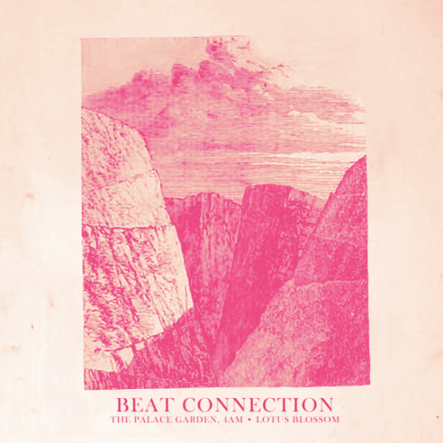 "Beat Connection - ""The Palace Garden, 4am"""