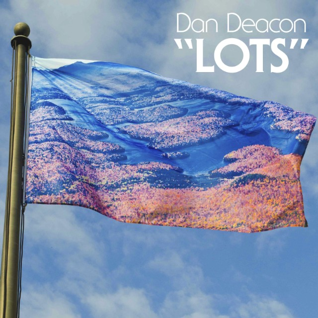 "Dan Deacon - ""Lots"""