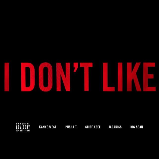 """Kanye West - """"I Don't Like"""""""