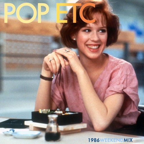 POP ETC - 1986 Weekend Mix