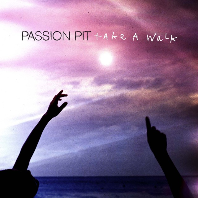 "Passion Pit - ""Take A Walk"""