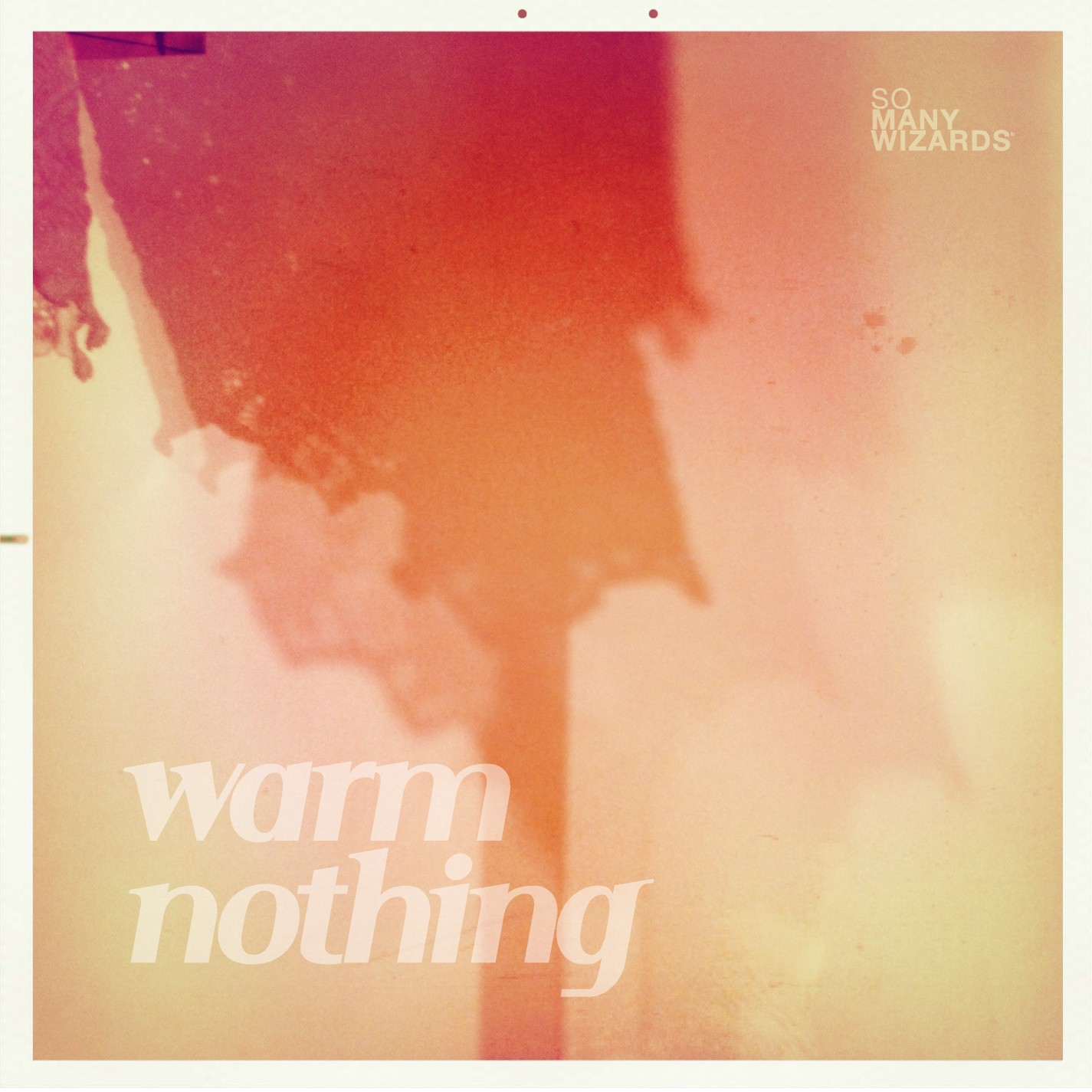So Many Wizards - Warm Nothing