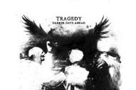 Album Of The Week: Tragedy <em>Darker Days Ahead</em>