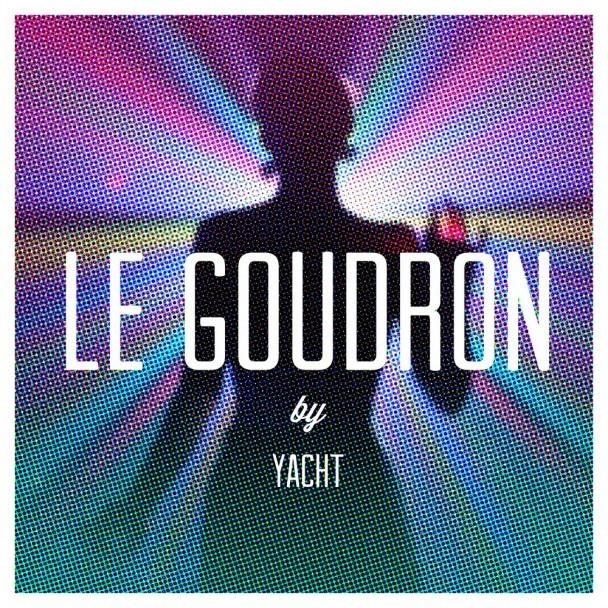 """YACHT - """"Le Goudron"""""""