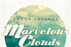Stream Aaron Freeman <em>Marvelous Clouds</em>
