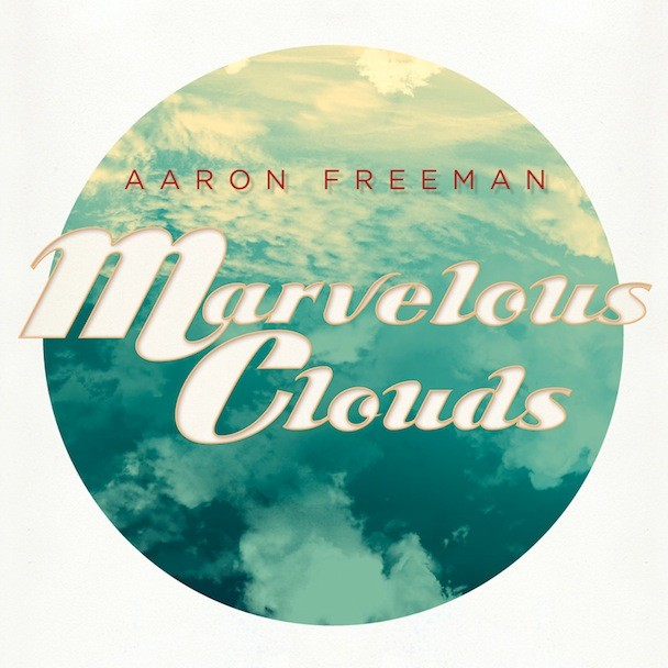 Aaron Freeman - Marvelous Cloud