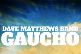 """Dave Matthews Band – """"Gaucho"""""""