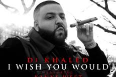 "DJ Khaled – ""I Wish You Would"" (Feat. Kanye West & Rick Ross)"