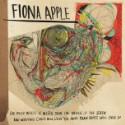 Premature Evaluation: Fiona Apple <em>The Idler Wheel&#8230;</em>