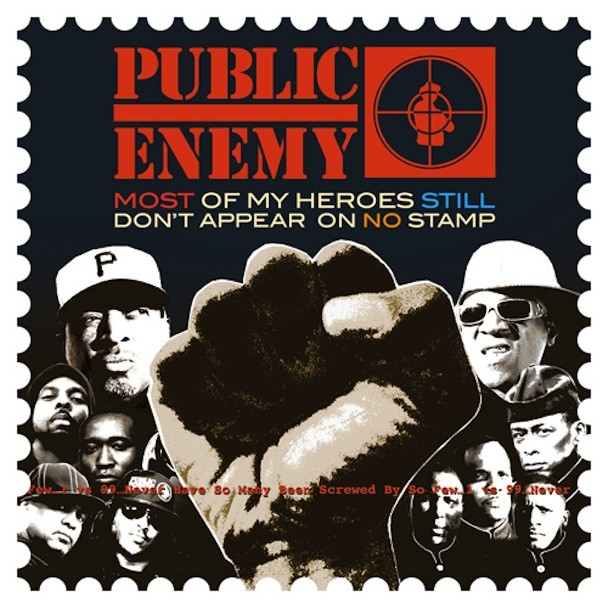 Public Enemy - Most Of My Heroes Don't Appear On No Stamp