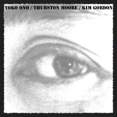 Yoko Ono, Thurston Moore & Kim Gordon -