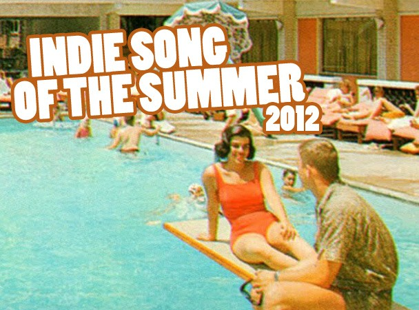 Indie Song Of The Summer 2012