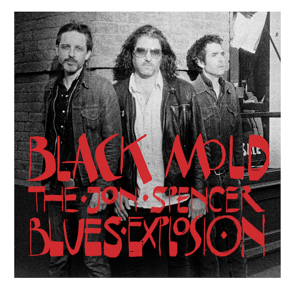Jon Spencer Blues Explosion - Black Mold
