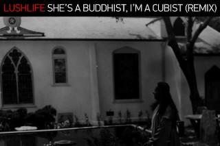 "Lushlife – ""She's A Buddhist, I'm A Cubist (Remix Feat. Angel Deradoorian, Cities Aviv, G-Side, Big Baby Gandhi, Deniro Farrar, KDz Kenny Dennis)"""