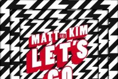 Matt & Kim - Let's Go