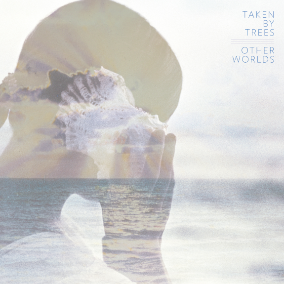 Taken By Trees 'Other Worlds' Details