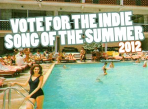 Vote For The Indie Song Of The Summer 2012