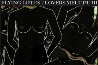 Download Flying Lotus <em>Lovers Melt Pt. III</em> Mix