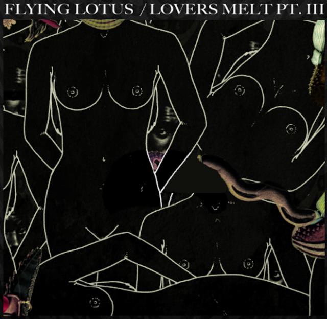 Flying Lotus - Lovers Melt Pt III