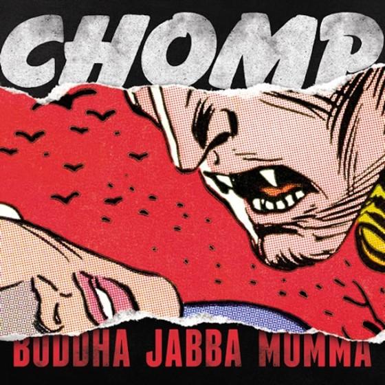 Chomp - Buddha Jabba Momma
