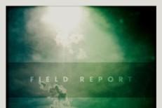 Field Report - Field Report