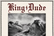 "King Dude – ""Jesus In The Courtyard"""