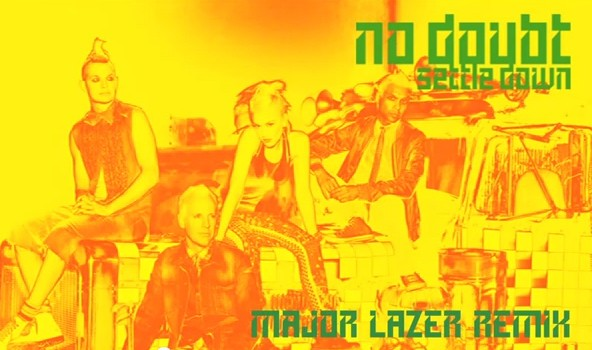 "No Doubt - ""Settle Down (Major Lazer Remix)"""