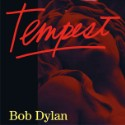 Premature Evaluation: Bob Dylan <em>Tempest</em>