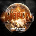 "Gucci Mane – ""Fuck The World"" (Feat. Future)"