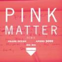 "Frank Ocean – ""Pink Matter (Remix)"" (Feat. André 3000 & Big Boi)"