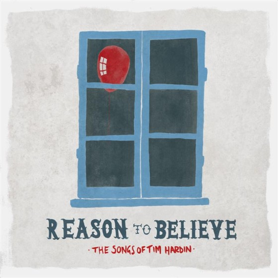Reasons To Believe: The Songs Of Tim Hardin