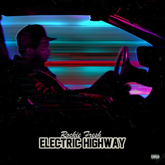 Rockie Fresh - Electric Highway
