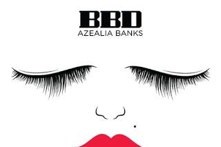 "Azealia Banks – ""BBD"""