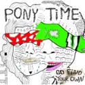 """Pony Time – """"Geordie"""" (Stereogum Premiere)"""
