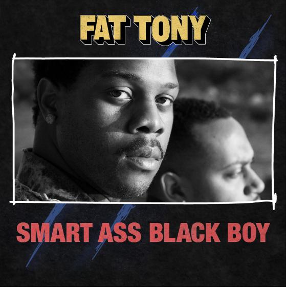 Fat Tony - Smart Ass Black Boy