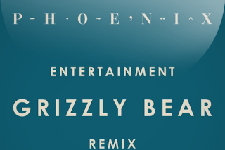 "Phoenix – ""Entertainment (Grizzly Bear Remix)"""
