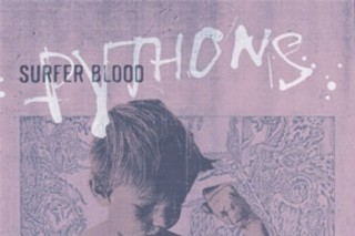 Stream Surfer Blood <em>Pythons</em>