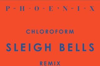 "Phoenix – ""Chloroform (Sleigh Bells Remix)"""