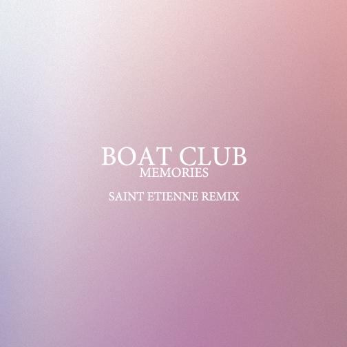 Boat Club Memories Saint Etienne Remix