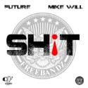 "Future – ""Sh!t (Remix)"" (Feat. Drake & Juicy J)"