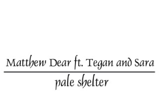 "Matthew Dear (Feat. Tegan And Sara)  – ""Pale Shelter"" (Tears For Fears Cover) (Stereogum Premiere)"