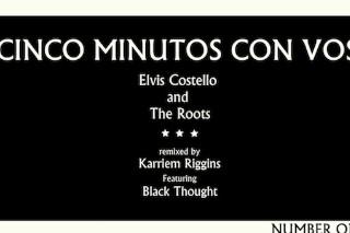 """Elvis Costello & The Roots – """"Cinco Minutos Con Vos (Karriem Riggins Remix)"""""""
