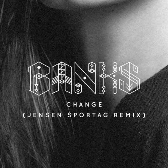 """BANKS - """"Change (Jensen Sportag Remix)"""""""